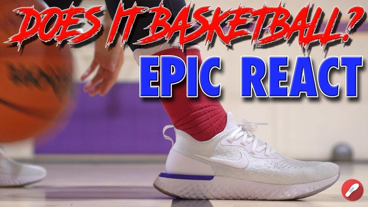 Does It Basketball? Nike Epic React!
