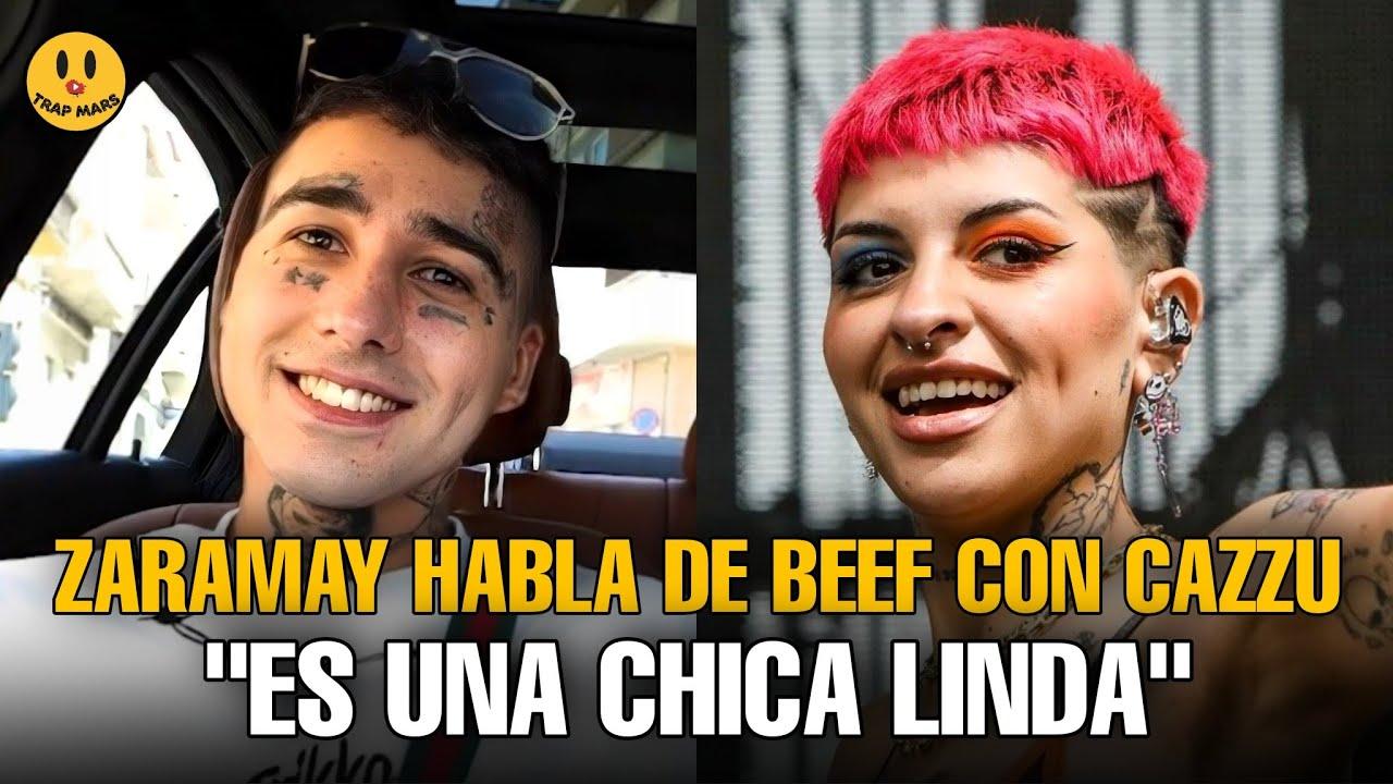 Zaramay HABLO DEL BEEF CON CAZZU Y LE PIDIÓ DISCULPAS