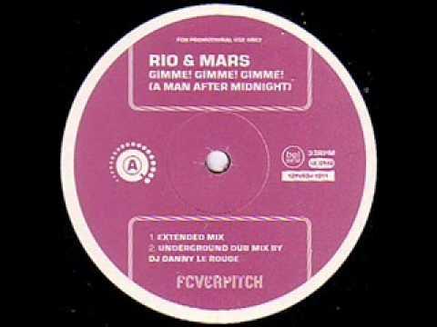 Rio & Mars - Gimme! Gimme! Gimme!