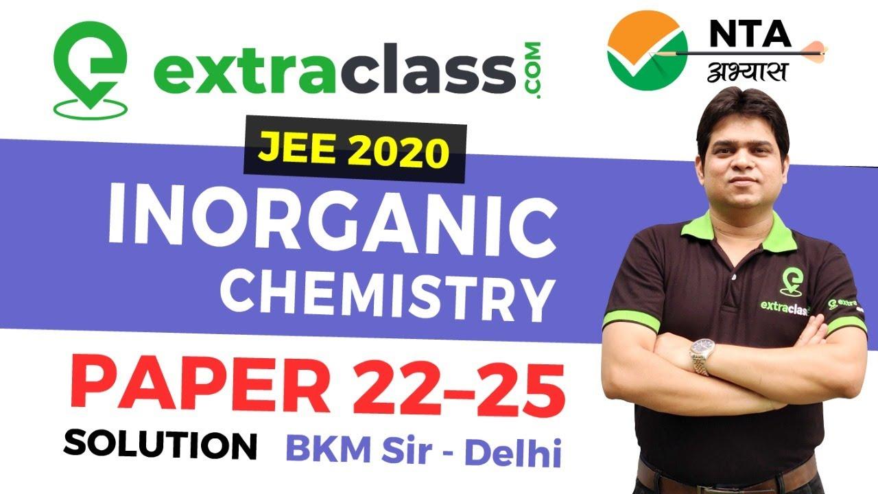 NTA Abhyas App Chemistry Solution | INORGANIC CHEMISTRY Test 22/23/24/25 | JEE MAINS 2020 | BKM SIR