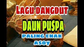 Lagu Dangdut Daun Puspa paling Asoy