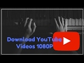 BEST EASY WAY TO DOWNLOAD YOUTUBE VIDEOS 1080P