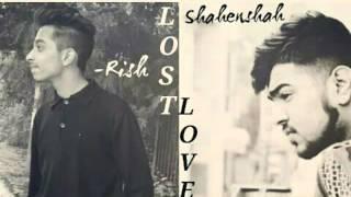 Lost Love || Rish Ft. Shahenshah || 2016