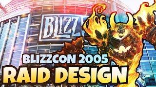 Blizzcon 2005 Highlights - Raid Design Panel Breakdown | Classic WoW