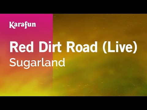Karaoke Red Dirt Road (Live) - Sugarland *
