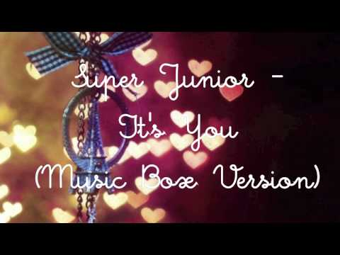Super Junior  Its You Music Box Version
