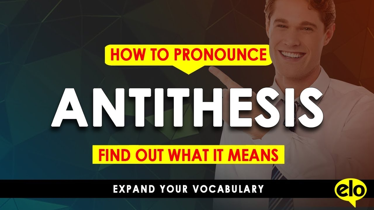 How To Pronounce Antithesis  With Definition or Sentence Examples