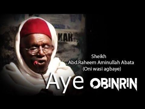 Download 'AYE OBINRIN' Classic Islamic Lecture By Late Sheikh Abd Raheem Aminullah Abata Oni wasi agbaye