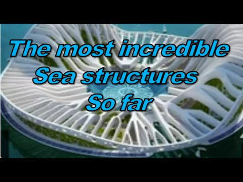 The most incredible sea structures built/planned so far
