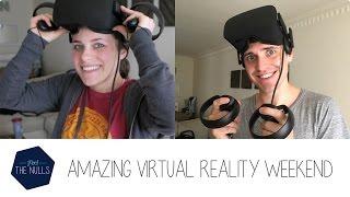 Amazing Virtual Reality Weekend!