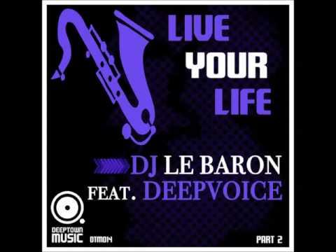 DJ Le Baron feat. Deepvoice - Live Your Life (Thomas Brenner Deep Soul Remix)