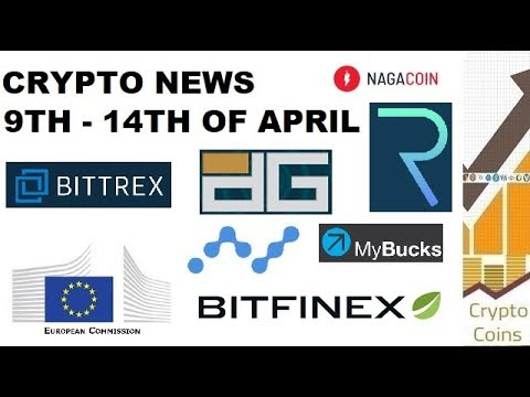 Cryptocurrency News: 9th-14th of April News (Europe, Bittrex, Bitfinex, Nano, Naga, Request, Digix)