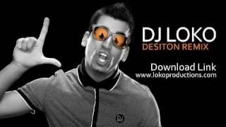 DJ Loko - Desiton Remix (2010)