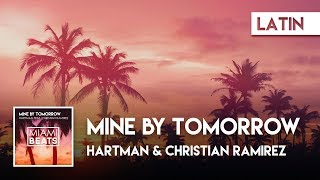 Hartman & Christian Ramirez - Mine By Tomorrow ( Audio) [Miami Beats]