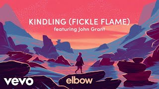 Elbow - Kindling (Fickle Flame)