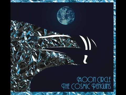 Moon Circle - The Cosmic Penguins (Full EP 2017)