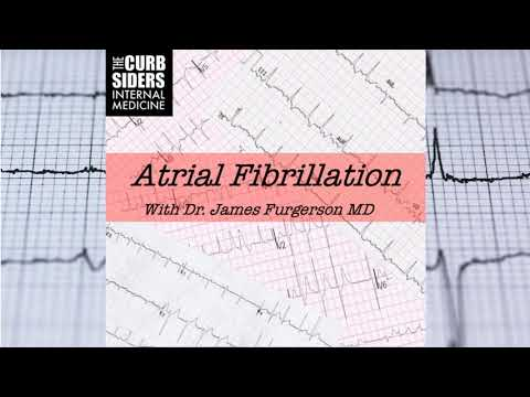 #159 Atrial Fibrillation Review And Update With James Furgerson MD