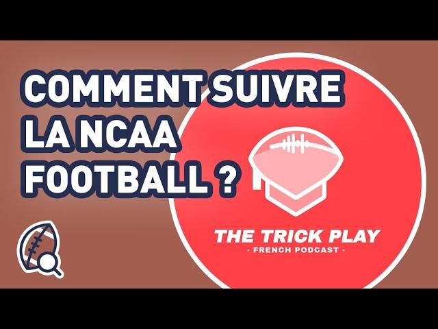 Comment suivre la NCAA Football ? Interview de THE TRICK PLAY