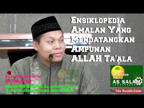 Ensiklopedi Amalan Mendatangkan Ampunan ALLAH Ta'ala |Ust. Ahmad Sujai Lc.|Massjid As Salam, 240417