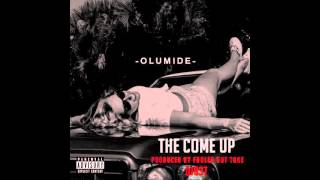 Olumide - The Come Up [Prod. By Fooled Out Tone] (FREE DOWNLOAD)