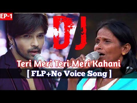 teri-meri-teri-meri-kahani-dj-remix-song- -himesh-reshammiya/renu-mondal- -official-song-[free-flp]