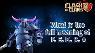 The full meaning of P.E.K.K.A - Clash of Clans / Clash Royal