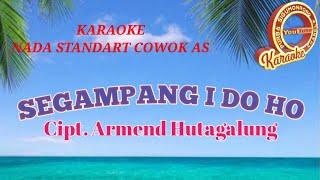 KARAOKE SEGAMPANG I DO HO ANJU TRIO NADA STANDART COWOK AS || CIPT.  ARMEND HUTAGALUNG