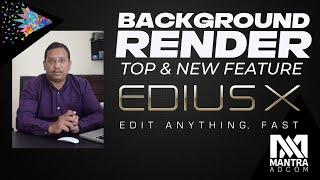 EDIUS X | EDIUS 10 | EDIUS X with background Rendering | Edius x effect | Edius Pro x | Video Mixing