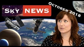 Night Sky News October 2018 | Monthly round up of all things space
