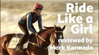 Ride Like a Girl reviewed by Mark Kermode