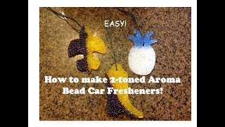 How to Make Aroma Bead Car Freshener with two colors! The video you've been waiting for! Easy!