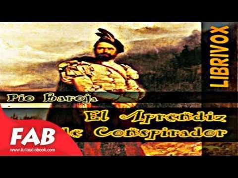 El Aprendiz de Conspirador Full Audiobook by Pío BAROJA by Historical Fiction