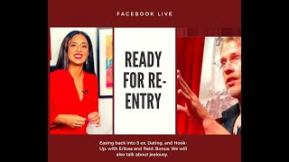 Ready for Re-Entry: Easing back into S ex, dating, and Hook-Up with Reid Mihalko