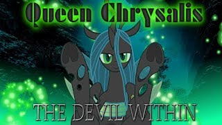 Queen Chrysalis Tribute: The Devil Within