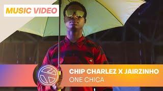 CHIP CHARLEZ  - ONE CHICA FT. JAIRZINHO (PROD. JESPY & CHIP CHARLEZ)