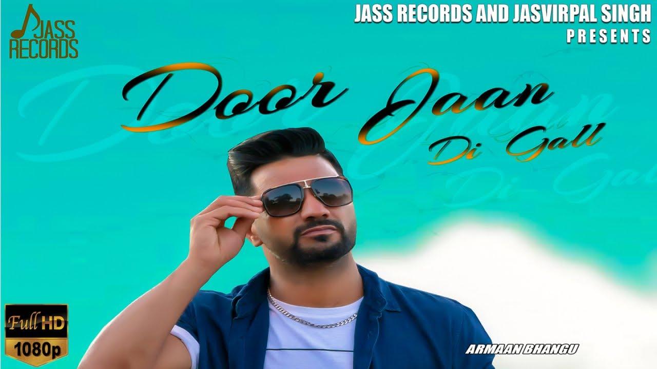 Latest Punjabi Song Door Jaan Di Gall Sung By Armaan Bhangu