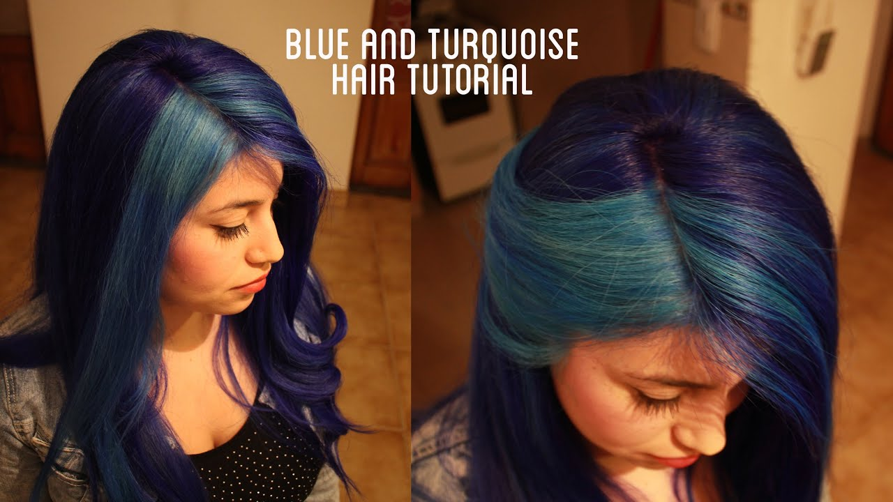 How To Dye Your Hair Blue And Turquoise Hair Tutorial Youtube
