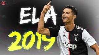 Cristiano Ronaldo  Ela (Reynmen)  2019ᴴᴰ