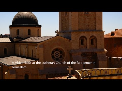 The Lutheran Church of the Redeemer Muristan Jerusalem Video Tour