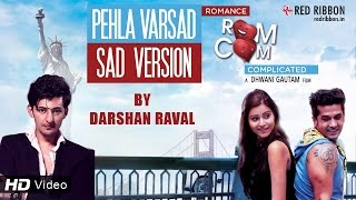 Download Hindi Video Songs - Pehla Varsad Sad Version - Darshan Raval | Romance Complicated (2016) | Latest Gujarati Song 2016