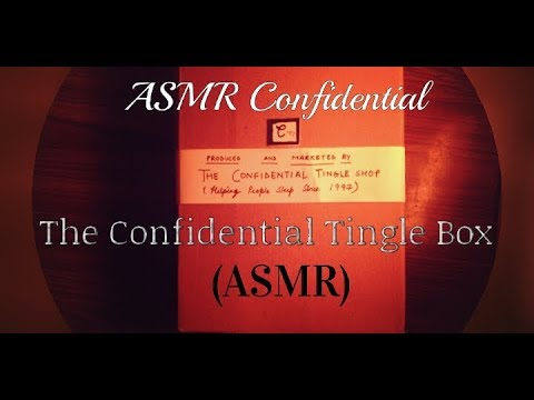 The Confidential Tingle Box ( ASMR )