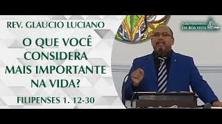 O que você considera mais importante na vida? | Rev. Glaucio Luciano | IPBV