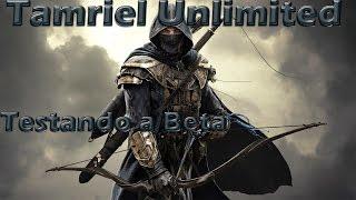 """Gameplay - The Elder Scrolls Online: Tamriel Unlimited - """"Testando a beta"""""""