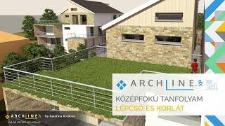 ARCHLine.XP Középfokú tanfolyam - 7/8 Lépcső és korlát