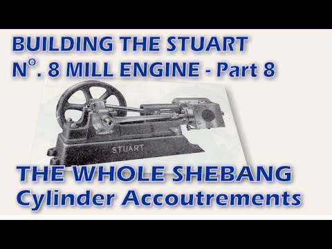Building the Stuart Turner Number 8 Mill Engine - Part 8 - Cylinder Accoutrements