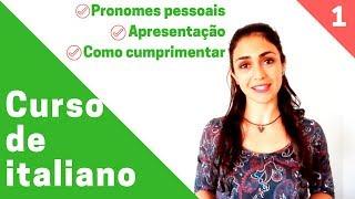Curso de italiano, aula 1 - Pronomes pessoais, apresentação e cumprimentos