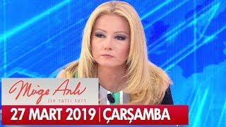 Müge Anlı ile Tatlı Sert 27 Mart 2019 Çarşamba - Tek Parça