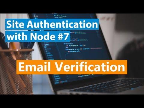 Site Authentication With Node Part #7 - Email Verification