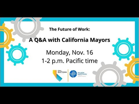 The Future of Work: Hearing from California Mayors