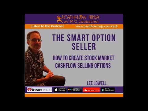 218: Lee Lowell: How To Create Stock Market Cashflow Selling Options
